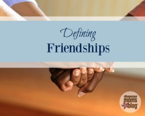 Defining Friendships from Albuquerque Mom's Blog