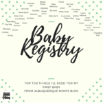 Baby Registry: Top Ten Things I'll Need For My First Baby