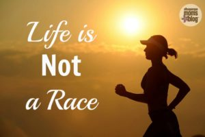 Life is not a race from Albuquerque Mom's Blog