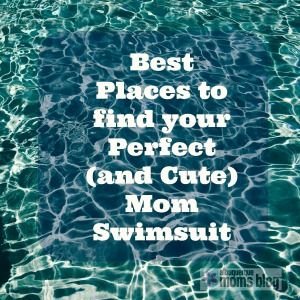 Best Places to find your Perfect (and Cute) Mom Swimsuit