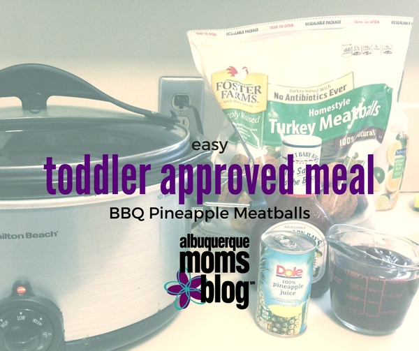 Toddler Approved Meal - Albuquerque Moms Blog