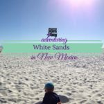 White Sands :: Adventuring in New Mexico