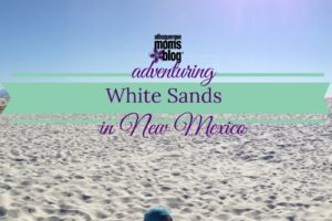 White Sands - Albuquerque Moms Blog