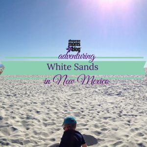 White Sands - Albuquerque Moms Blog
