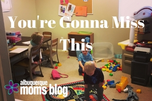 You're Gonna Miss This ABQ Moms Blog