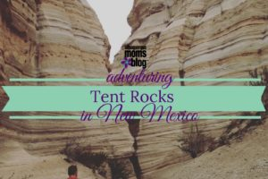 Tent Rocks - Albuquerque Moms Blog