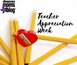teacher appreciation albuquerque moms blog