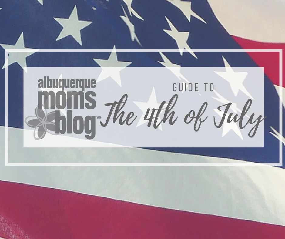 4th of July | Albuquerque Moms Blog