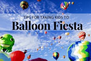 Bringing Kids to Balloon Fiesta | Albuquerque Moms Blog