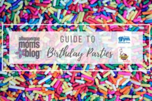 Birthday Parties, albuquerque moms blog