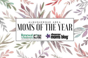 moms of the year | albuquerque moms blog