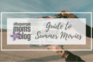 Guide to Summer movies | Albuquerque Moms Blog