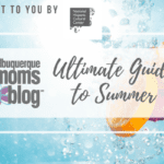 2018 Ultimate Guide to Summer in Albuquerque