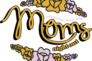ABQ Moms Blog- Moms Night Out