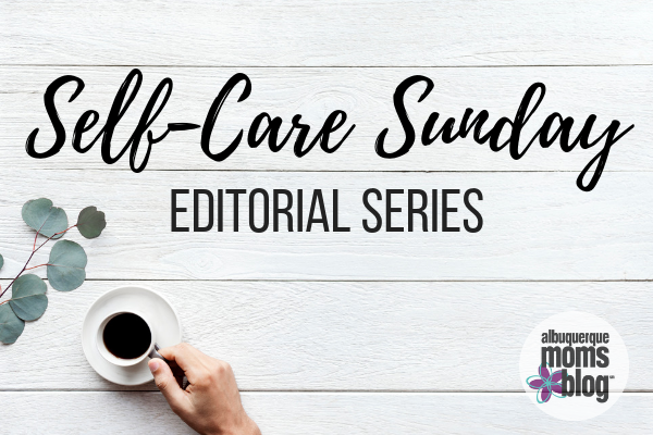 Self-Care Sunday Series :: 5 Practical Tips from a Nutritionist from Albuquerque Moms Blog