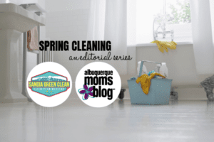 Spring Cleaning, Sandia Green Clean, Albuquerque Moms Blog