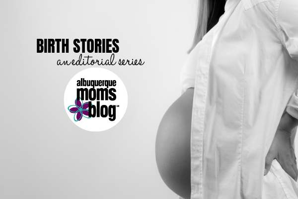 birth stories, Albuquerque Moms Blog