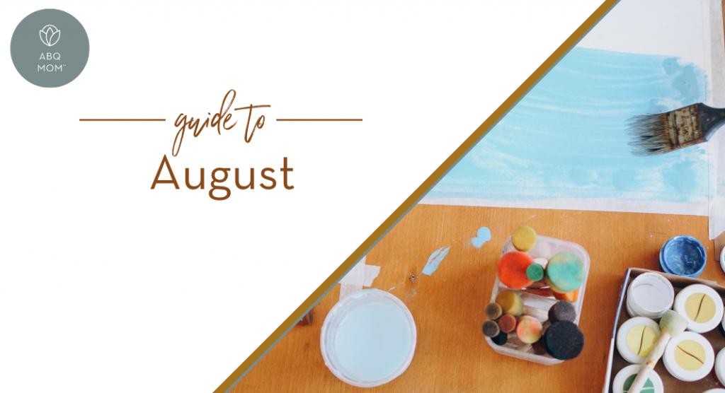 a mom's guide to August, Albuquerque