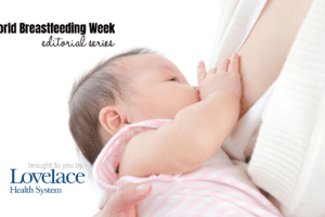 world breastfeeding week, Lovelace, Albuquerque Moms Blog