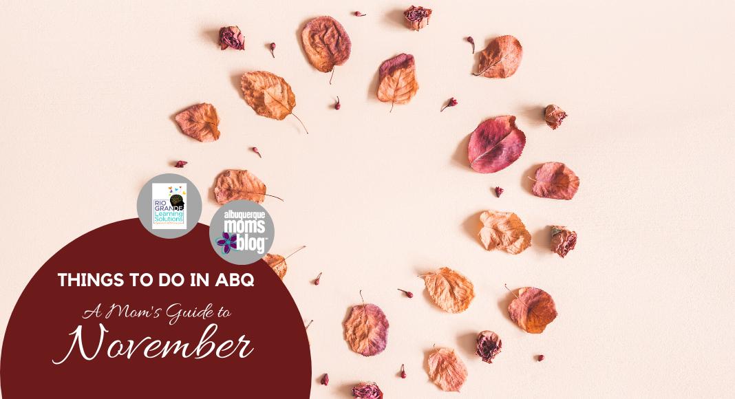 mom's guide to November, Albuquerque, things to do