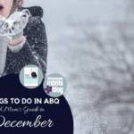Things to Do in ABQ :: A Mom's Guide to December