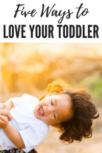 5 Ways to Love Your Toddler, Albuquerque Moms