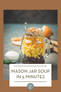mason jar soup in 5 minutes