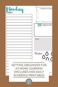 Getting Organized for At-Home Learning {Includes Kids Daily Schedule Printable}