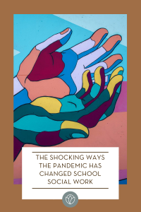 The Shocking Ways the Pandemic Has Changed School Social Work, ABQ Mom