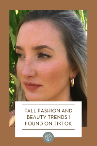 Fall Fashion and Beauty Trends I Found On TikTok