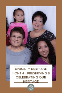 Hispanic Heritage Month :: Preserving & Celebrating Our Heritage