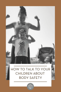 How to talk to your children about body safety, ABQ Mom
