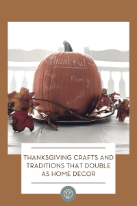Thanksgiving Crafts and Traditions That Double as Home Decor