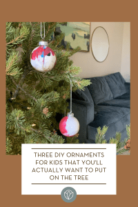 Three DIY Ornaments for Kids that You'll Actually Want to Put on the Tree